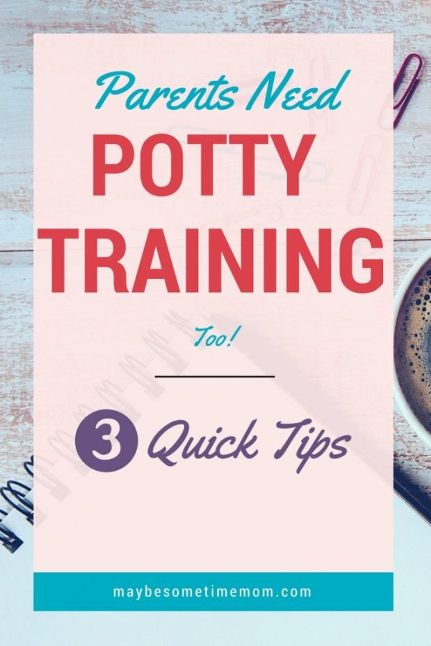 Parents Need Potty Training, too! 3 Quick Tips for the first time around