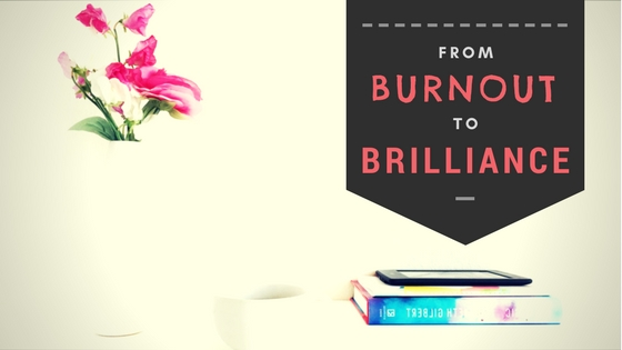 from-burnout-to-brilliance