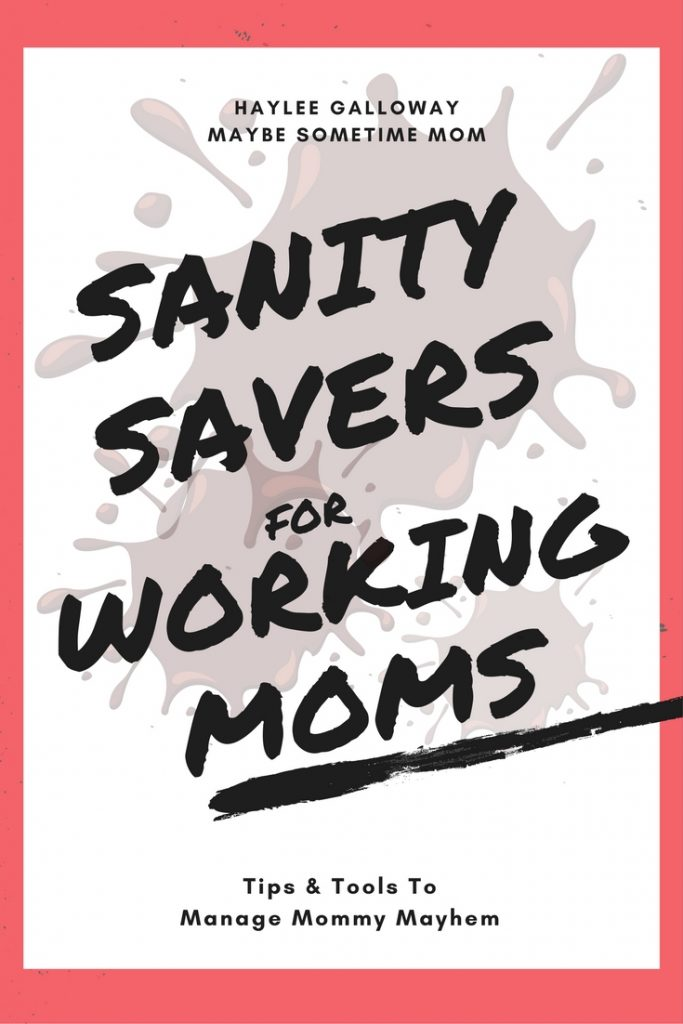 Sanity Savers for Working Moms Cover