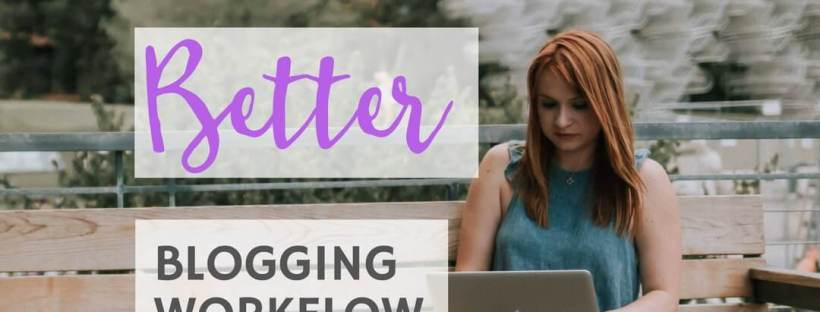 you-need-a-better-blogging-workflow